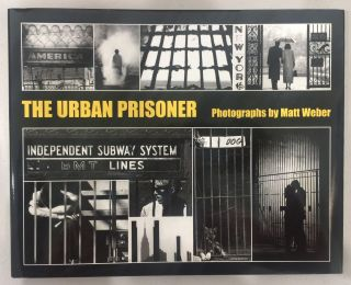 The Urban Prisoner [signed]. Matt Weber