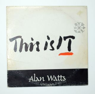 This Is It. Alan Watts