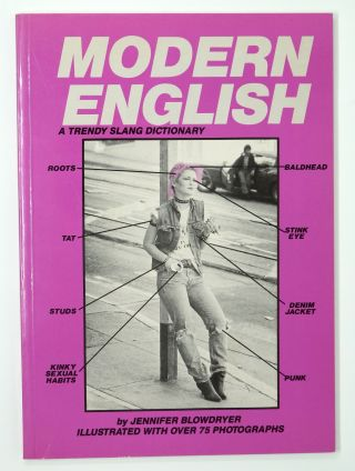 Modern English: A Trendy Slang Dictionary. Jennifer Blowdryer
