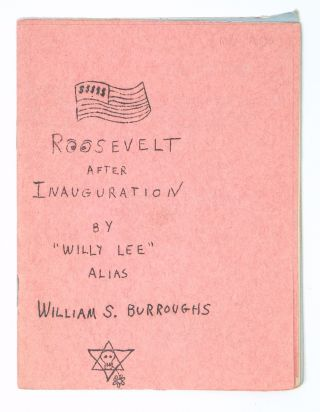 Roosevelt After Inauguration [signed]. William S. Burroughs