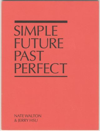 Simple Future Past Perfect. Nate Walton, Jerry Hsu
