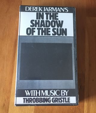 In the Shadow of the Sun. Derek Jarman with, Throbbing Gristle
