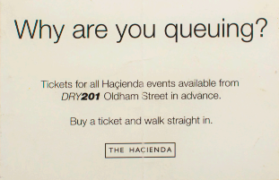Why are you queuing? [promotional card for the Haçienda box office and bar]. DRY 201
