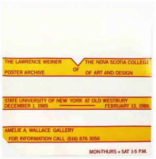The Lawrence Weiner Poster Archive of The Nova Scotia College of Art & Design [SUNY at Old...