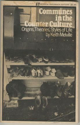 Communes in the Counter Culture: Origins, Theories, Styles of Life. Keith Melville