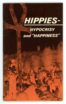 "Hippies - Hypocrisy and ""Happiness"". Ambassador College Research Department"