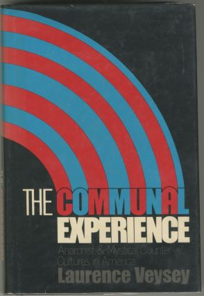 The Communal Experience: Anarchist & Mystical Counter-Cultures in America. Laurence Veysey