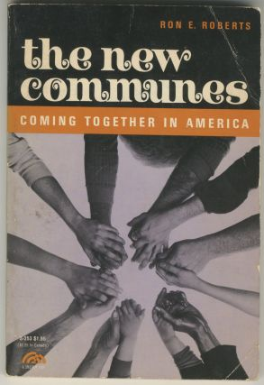 The New Communes: Coming Together in America. Ron E. Roberts