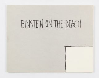 Einstein on the Beach: An Opera in Four Acts (Signed Special Edition). Robert Wilson, Philip Glass