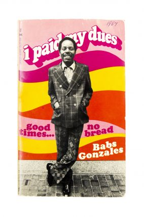 I Paid My Dues - Good Times...No Bread. Babs Gonzales