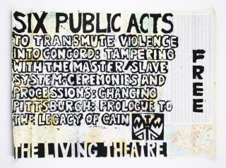 Six Public Acts to Transmute Violence into Concord. Living Theatre